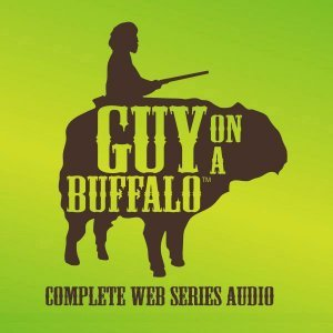 Immagine per 'Guy On A Buffalo (Web Series Audio)'