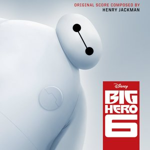 Image pour 'Big Hero 6 (Original Motion Picture Soundtrack)'