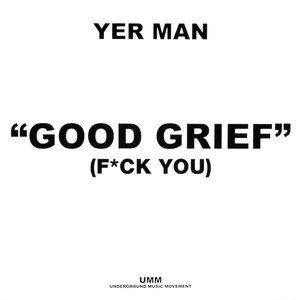 Image for 'Good Grief (Fuck You)'