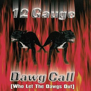 Image for 'Dawg Call (Who Let the Dawgs Out)'