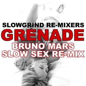 Image for 'Grenade (Bruno Mars Slow Sex Re-Mix)'