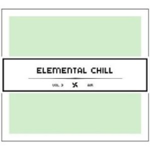 Image for 'Elemental Chill, Volume 3: Air'