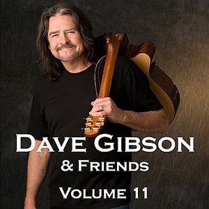 Image for 'Dave Gibson and Friends, Volume 11'