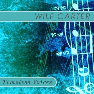 Bild für 'Timeless Voices: Wilf Carter'
