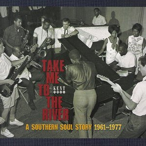 Image for 'Take Me to The River: A Southern Soul Story 1961-1977'