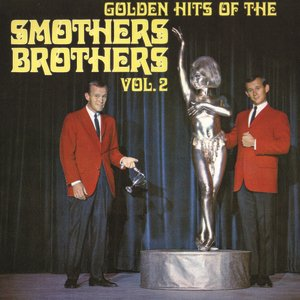Image for 'Golden Hits Of The Smothers Brothers, Vol. 2'