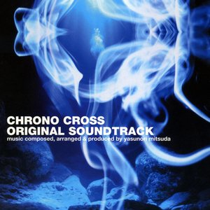 Image for 'Chrono Cross Original Soundtrack'