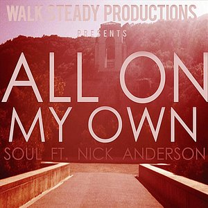 Immagine per 'All On My Own (feat. Nick Anderson)'