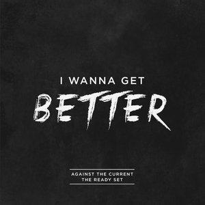 Image for 'I Wanna Get Better (Originally Performed By Bleachers)'