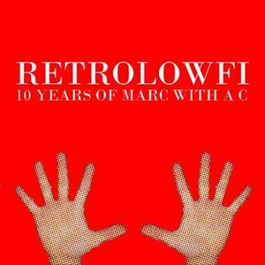 Image for 'RetroLowFi: 10 Years Of Marc With a C'