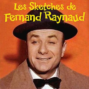 Image for 'Les Sketches de Fernand Raynaud'