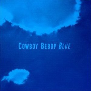 Image for 'Cowboy Bebop: Blue'