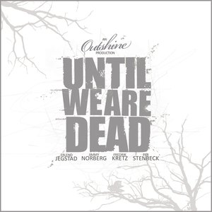 Image for 'Until We Are Dead'