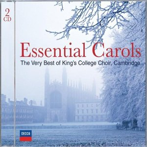 Image for 'Essential Christmas Carols - The Very Best of King's College, Cambridge'