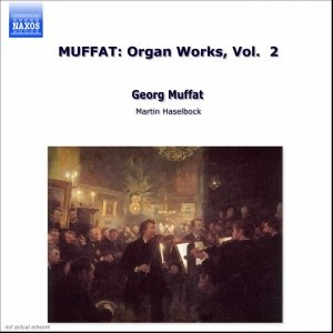Image for 'MUFFAT: Organ Works, Vol.  2'