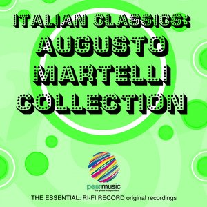 Image for 'Italian Classics: Augusto Martelli Collection'