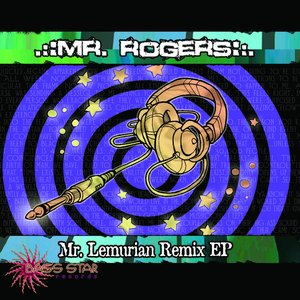Image for 'Mr. Rogers - Mr. Lemurian Remixes EP'
