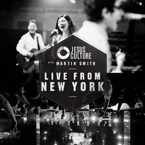 Image for 'Jesus Culture with Martin Smith: Live From New York'