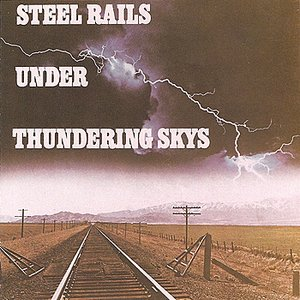 Image for 'Steel Rails Under Thundering Skys'