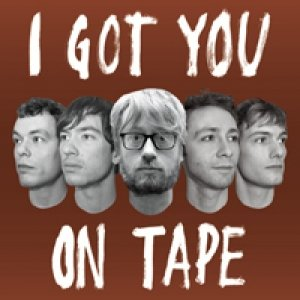 Image for 'I got you on tape'