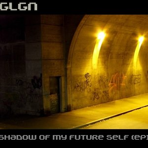 Image for 'Shadow of My Future Self, EP (2009) GNL001'