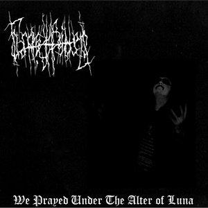 Image for 'We Prayed Under the Altar of Luna'
