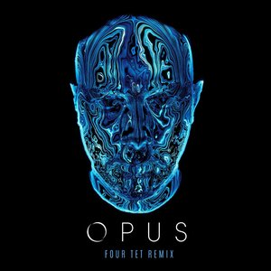 Image for 'Opus (Four Tet Remix)'