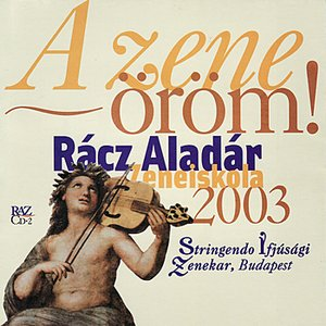 Image for 'Music for String Chamber Orchestra - Racz Aladar Music Institute Budapest 2003'
