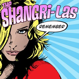 Image for 'Remember the Shangri-Las'