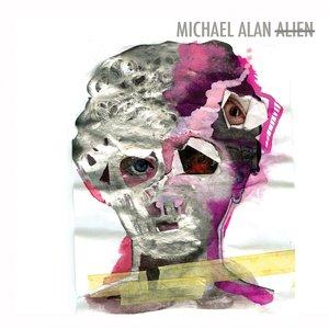 Image for 'Michael Alan Alien'