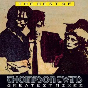 Imagem de 'The Best Of Thompson Twins Greatest Mixes'