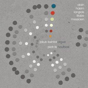 Bild för 'Jakub Kwintal, Piotr Lis: Alain, Hakim, Langlais, Litaize, Messiaen'