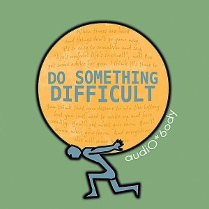 Immagine per 'Do Something Difficult'