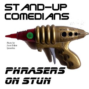 Image for 'Stand-up comedians: Phrasers on Stun'