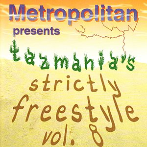 Image for 'Metropolitan Presents: Tazmania's Strictly Freestyle Vol. 8'