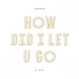 Image for 'How Did I Let U Go'