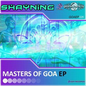Image for 'Shayning-Masters Of GOA EP'