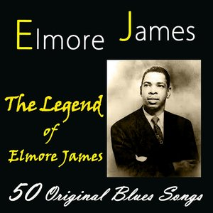 Image for 'The Legend of Elmore James (50 Original Blues Songs)'