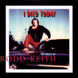 Image for 'I Died Today: The Music Of Rodd Keith'