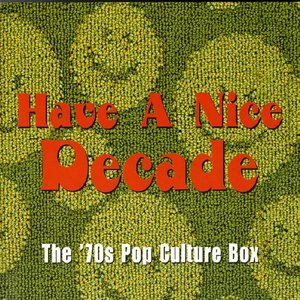 Image for 'Have A Nice Decade: The '70s Pop Culture Box'