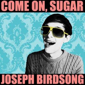 Image for 'Come On, Sugar - Single'