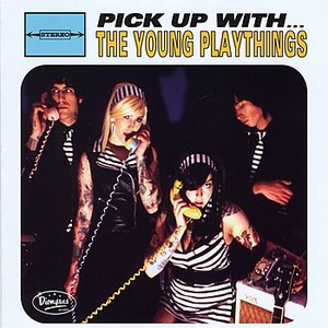 Image for 'Pick Up With The Young Playthings'