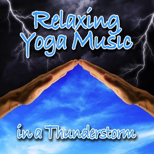 Image for 'Relaxing Yoga Music in a Thunderstorm (Nature Sounds and Music)'