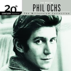 Image for '20th Century Masters: The Millennium Collection: Best Of Phil Ochs'