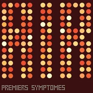 Image for 'Premiers Symptômes'