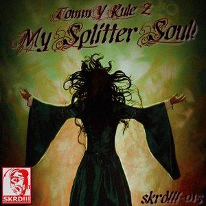 Image for 'My Splitter Soul!'