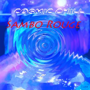 Image for 'Cosmic Chill by Sambo Rouge'