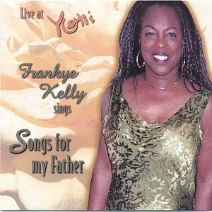 Image for 'Live at Yoshi's, Frankye Kelly Sings Songs for my Father'