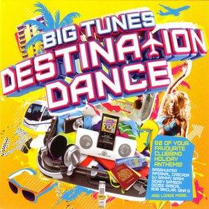 Image for 'Big Tunes Destination Dance'