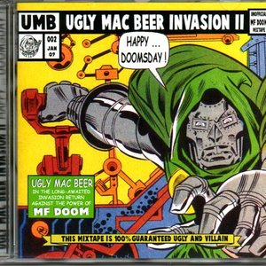 Image for 'Ugly Mac Beer Invasion: The Unofficial MF Doom Mixtape'